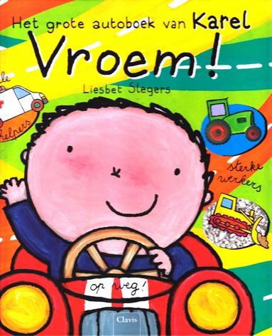 Coverafbeelding van: Vroem! Het grote autoboek van Karel