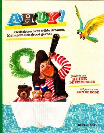 Coverafbeelding van: Ahoy! Gedichten over wilde dromen, klein geluk en groot gevoel