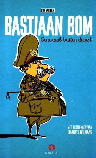 Coverafbeelding van: Bastiaan Bom, generaal buiten dienst