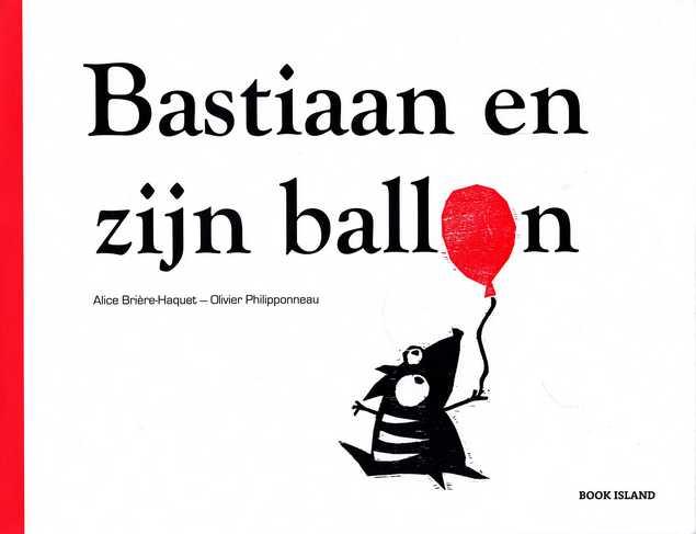 Coverafbeelding van: Bastiaan en zijn ballon
