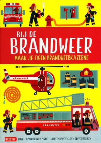 Coverafbeelding van: Bij de brandweer – Maak je eigen brandweerkazerne
