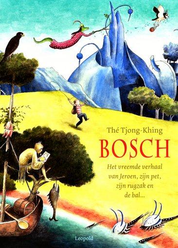 Coverafbeelding van: Bosch. Het vreemde verhaal van Jeroen, zijn pet, zijn rugzak en de bal…