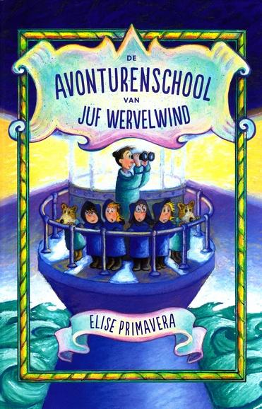 Coverafbeelding van: De avonturenschool van Juf Wervelwind