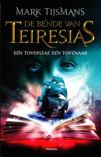 Coverafbeelding van: Een toverstaf, een tovenaar – De bende van Teiresias, deel 4