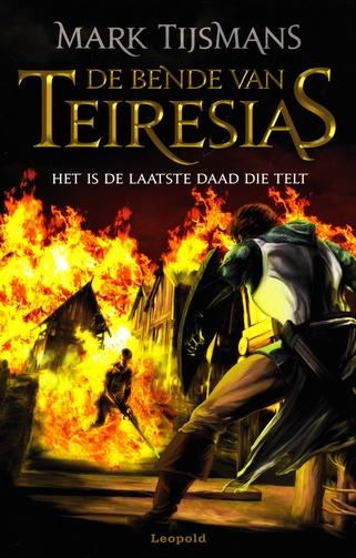 Coverafbeelding van: Het is de laatste daad die telt – De Bende van Teiresias, deel 5