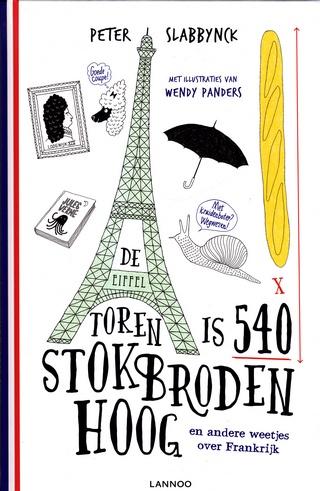 Coverafbeelding van: De Eiffeltoren is 540 stokbroden hoog