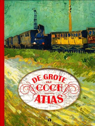 Coverafbeelding van: De grote Van Gogh atlas