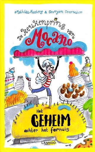 Coverafbeelding van: Het geheim achter het fornuis – De keukenprins van Mocano, deel 1
