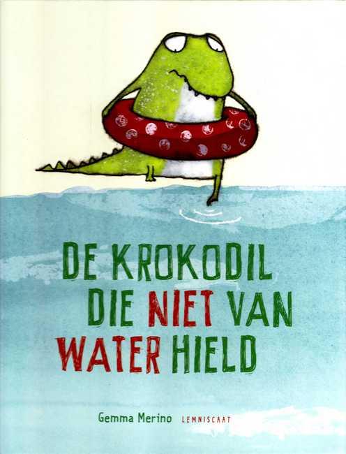 Coverafbeelding van: De krokodil die niet van water hield