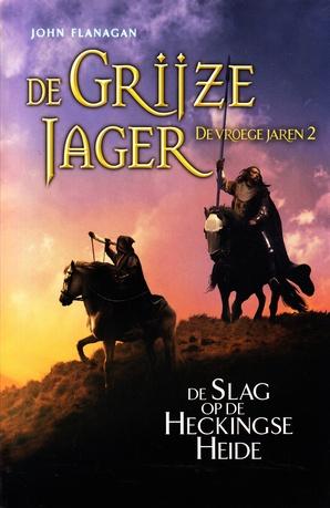 Coverafbeelding van: De Slag op de Heckingse Heide – De Grijze Jager: De vroege jaren, deel 2