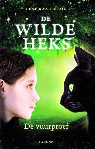 Coverafbeelding van: De vuurproef – De Wilde Heks, deel 1