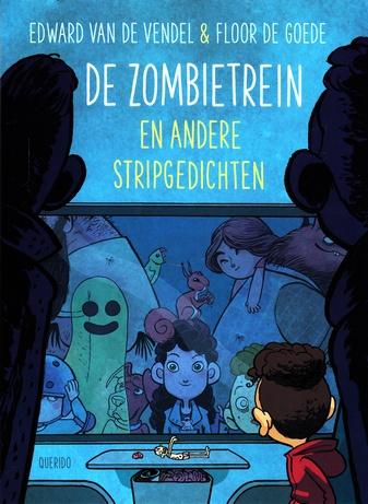 Coverafbeelding van: De zombietrein en andere stripgedichten