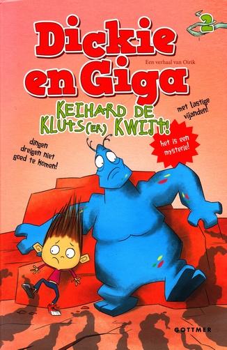 Coverafbeelding van: Keihard de kluts(er) kwijt! – Dickie en Giga, deel 2