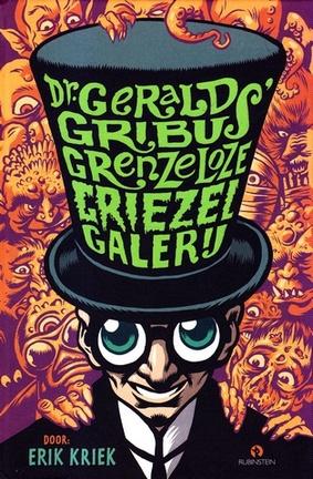 Coverafbeelding van: dr. Gerald Gribus' Grenzeloze griezelgalerij