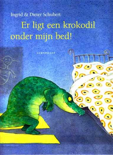 Coverafbeelding van: Er ligt een krokodil onder mijn bed!