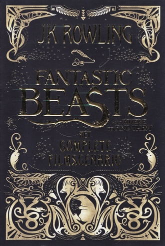 Coverafbeelding van: Fantastic Beasts and Where To Find Them: het Complete Filmscenario