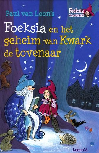 Coverafbeelding van: Foeksia en het geheim van Kwark de tovenaar