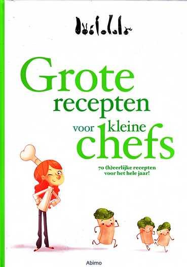 Coverafbeelding van: Grote recepten voor kleine chefs