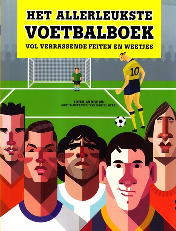 Coverafbeelding van: Het allerleukste voetbalboek vol verrassende feiten en weetjes