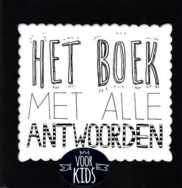 Coverafbeelding van: Het boek met alle antwoorden – voor kids