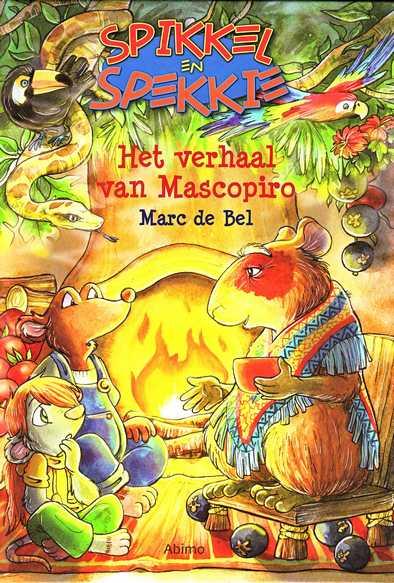 Coverafbeelding van: Het verhaal van Mascopiro – Spikkel en Spekkie, deel 10