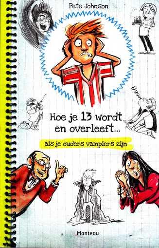 Coverafbeelding van: Hoe je 13 wordt en overleeft…als je ouders vampiers zijn