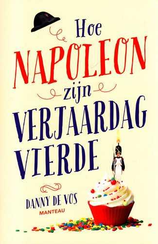 Coverafbeelding van: Hoe Napoleon zijn verjaardag vierde