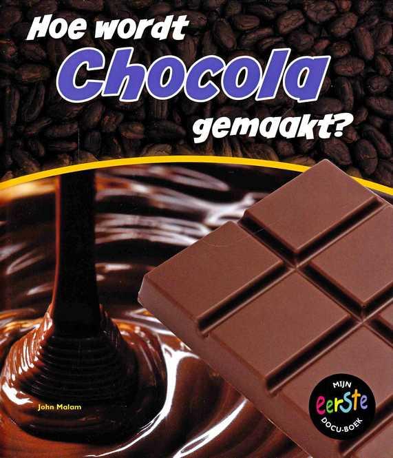 Coverafbeelding van: Hoe wordt chocola gemaakt?