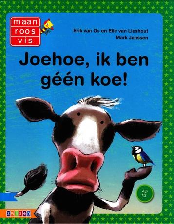 Coverafbeelding van: Joehoe, ik ben géén koe!