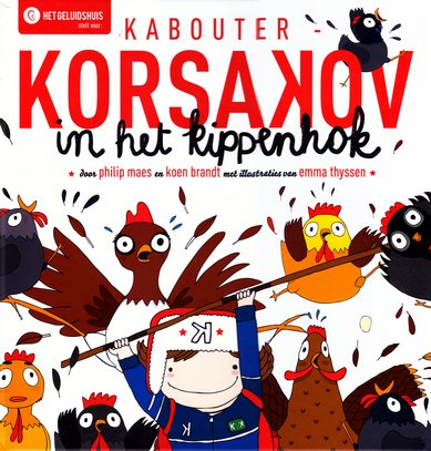 Coverafbeelding van: Kabouter Korsakov in het kippenhok
