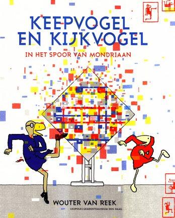 Coverafbeelding van: Keepvogel en Kijkvogel in het spoor van Mondriaan