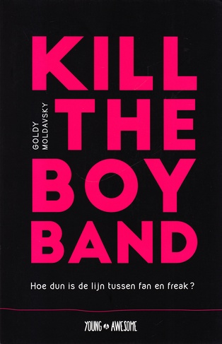 Coverafbeelding van: Kill the Boy Band