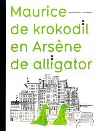 Coverafbeelding van: Maurice de krokodil en Arsène de alligator