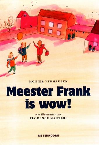 Coverafbeelding van: Meester Frank is wow!