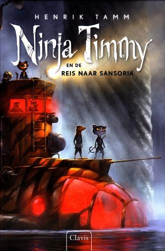 Coverafbeelding van: Ninja Timmy en de reis naar Sansoria