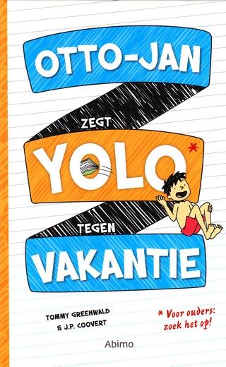 Coverafbeelding van: Otto-Jan zegt YOLO tegen vakantie – Otto-Jan, deel 3