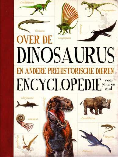 Coverafbeelding van: Over de dinosaurus en andere prehistorische dieren encyclopedie