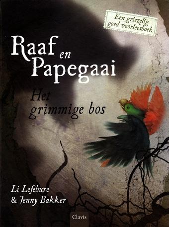 Coverafbeelding van: Raaf en Papegaai: Het Grimmige Bos
