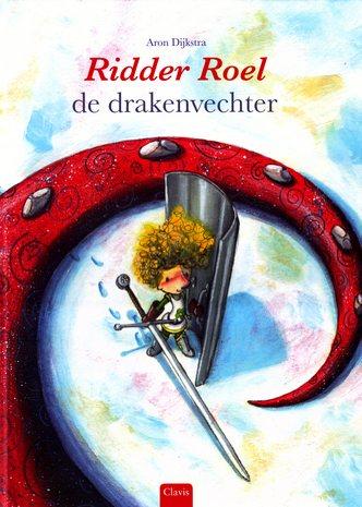 Coverafbeelding van: Ridder Roel de drakenvechter