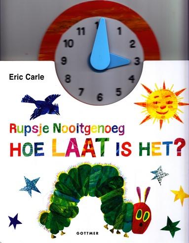 Coverafbeelding van: Hoe laat is het? – Rupsje Nooitgenoeg