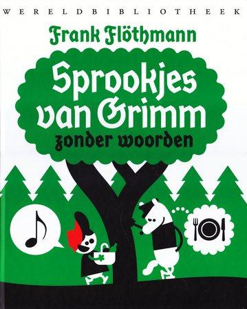 Coverafbeelding van: Sprookjes van Grimm zonder woorden