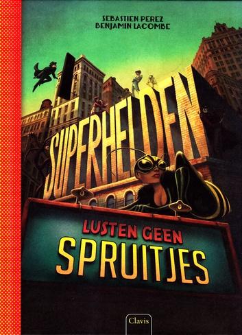 Coverafbeelding van: Superhelden lusten geen spruitjes