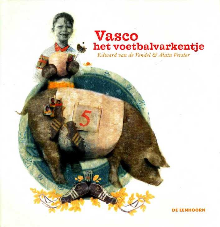 Coverafbeelding van: Vasco het voetbalvarkentje