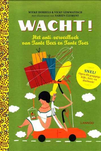 Coverafbeelding van: Wacht! Het anti-verveelboek van Tante Bees en Tante Toes