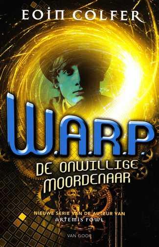 Coverafbeelding van: De onwillige moordenaar – W.A.R.P., deel 1