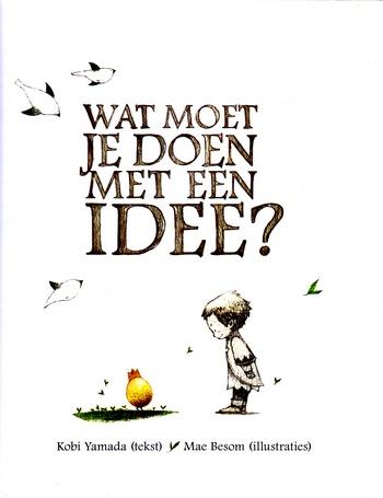 Coverafbeelding van: Wat moet je doen met een idee?