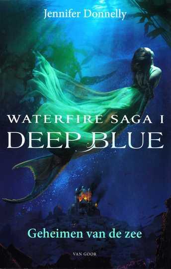 Coverafbeelding van: Deep Blue. Geheimen van de zee – Waterfire Saga, boek 1