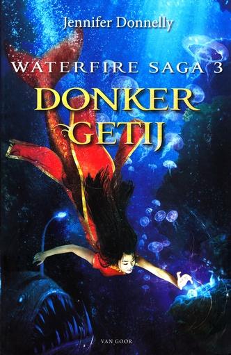 Coverafbeelding van: Donker getij – Waterfire Saga, deel 3