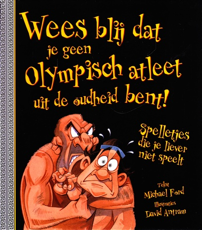 Coverafbeelding van: Wees blij dat je geen Olympische atleet uit de Oudheid bent