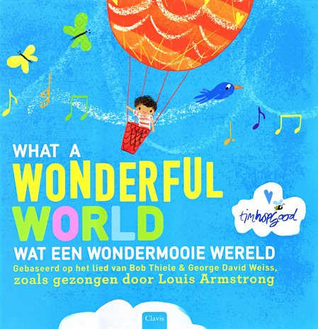 Coverafbeelding van: What a wonderful world / Wat een  wondermooie wereld